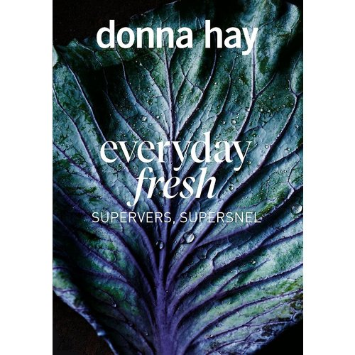 Donna Hay Everyday Fresh: Supervers, Supersnel