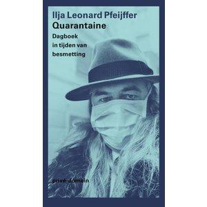 Ilja Leonard Pfeijffer Quarantaine: Dagboek in tijden van besmetting