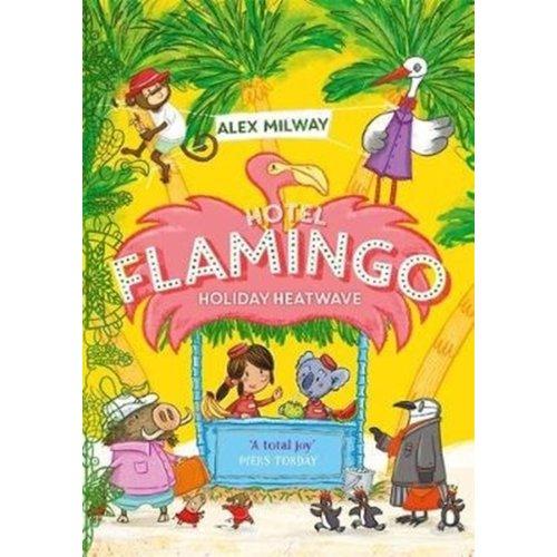 Alex Milway Hotel Flamingo: Holiday Heatwave