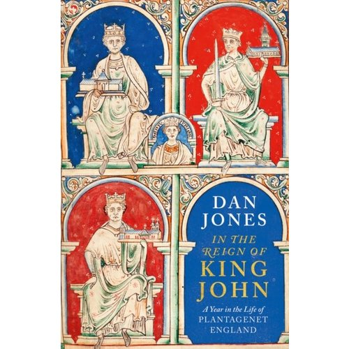 Dan Jones In the Reign of King John