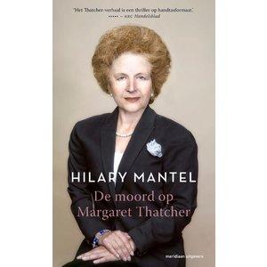 Hilary Mantel De moord op Margaret Thatcher