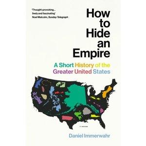 Daniel Immerwahr How to Hide an Empire