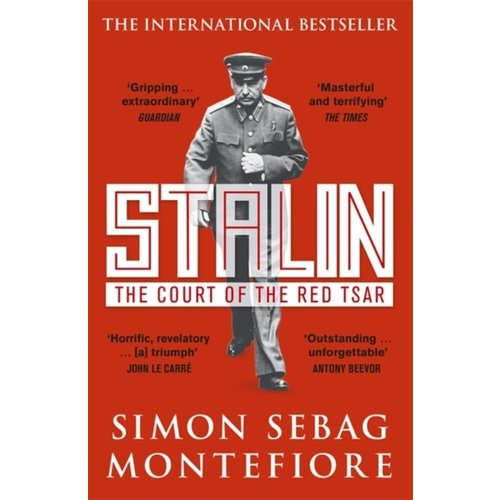 Simon Sebag Montefiore Stalin: The Court of the Red Tsar