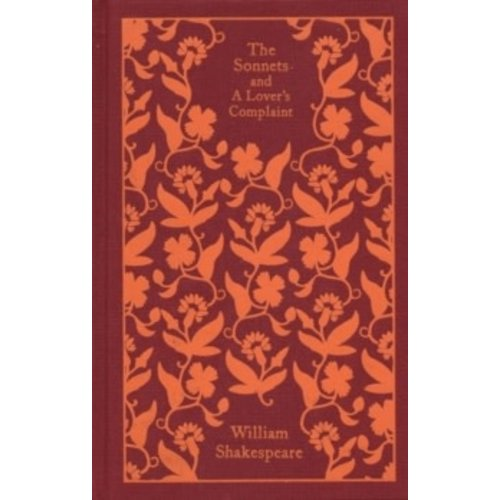 William Shakespeare The Sonnets and A Lover's Complaint