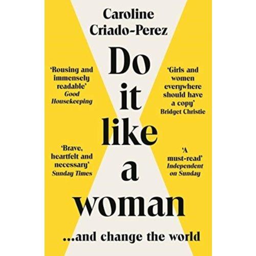 Caroline Criado Perez Do It Like a Woman