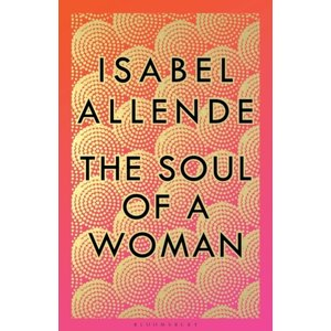 Isabel Allende The Soul of a Woman