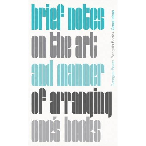 Brief Notes on the Art and Manner of  Arranging One's Books
