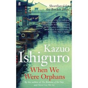 Kazuo Ishiguro When We Were Orphans