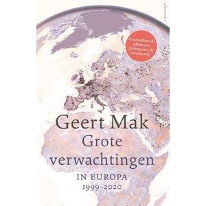 Geert Mak Grote verwachtingen: in Europa 1999-2020