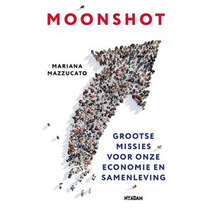 Moonshot: Grootse missies voor de hervorming van het kapitalisme