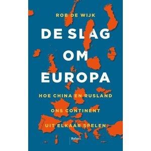 Rob de Wijk De slag om Europa