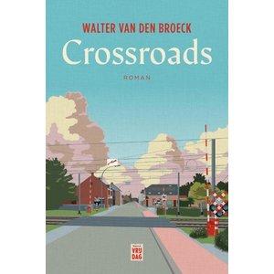 Walter Van den Broeck Gesigneerd: Crossroads