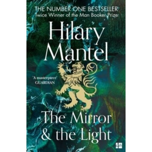 Hilary Mantel The Mirror and the Light