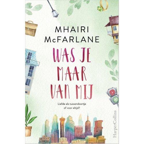 Mhairi McFarlane Was je maar van mij