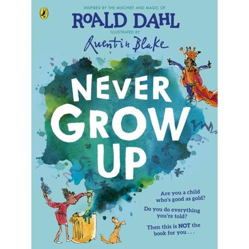 Roald Dahl Never Grow Up