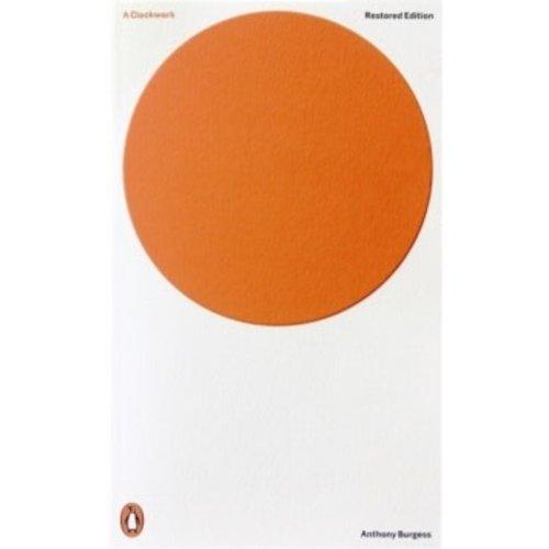 Anthony Burgess A Clockwork Orange: Restored Edition