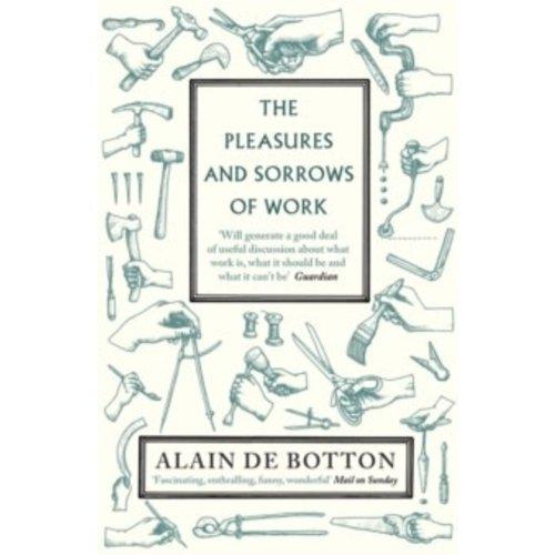 Alain de Botton The Pleasures and Sorrows of Work