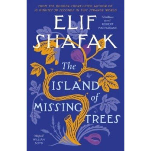 Elif Shafak The Island of Missing Trees (Hardback)