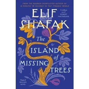 Elif Shafak The Island of Missing Trees (Softback)