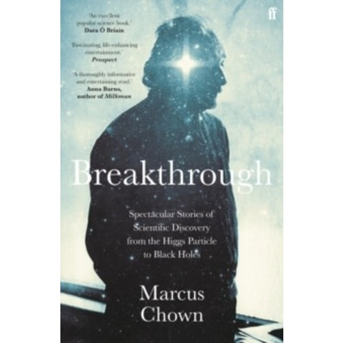 Breakthrough: Spectacular stories of scientific discovery from the Higgs particle to black holes