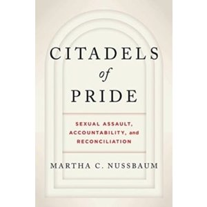 Martha C. Nussbaum Citadels of Pride: Sexual Abuse, Accountability, and Reconciliation