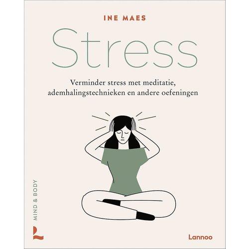 Stress: Verminder stress met meditatie, ademhalingstechnieken en andere oefeningen