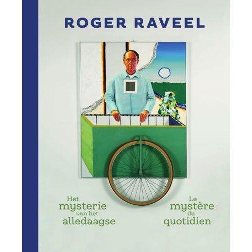 Roger Raveel: Het mysterie van het alledaagse