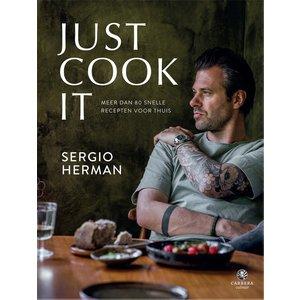 Sergio Herman Just Cook It: Meer dan 80 snelle recepten voor thuis