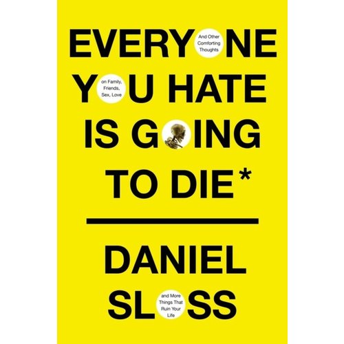 Everyone You Hate Is Going to Die