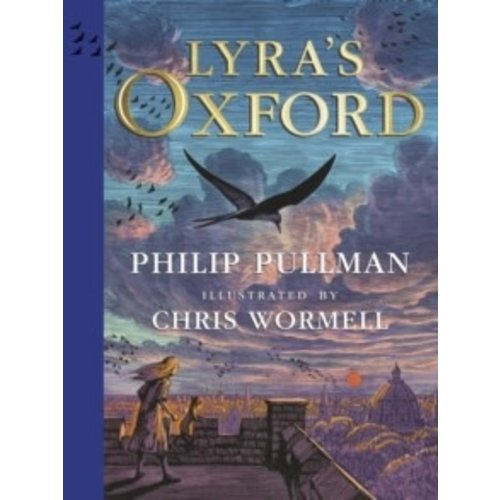 Philip Pullman Lyra's Oxford: Illustrated Edition