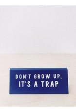 CGB Giftware Bureau Naambordje | Don't' grow up