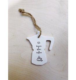 Sent and Meant Hanger Koffiepot - Life begins - Porselein