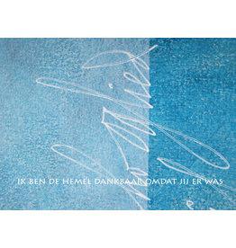 Lies Van Acker Wenskaart - Ik ben de hemel dankbaar omdat jij er was - Postkaart + envelop