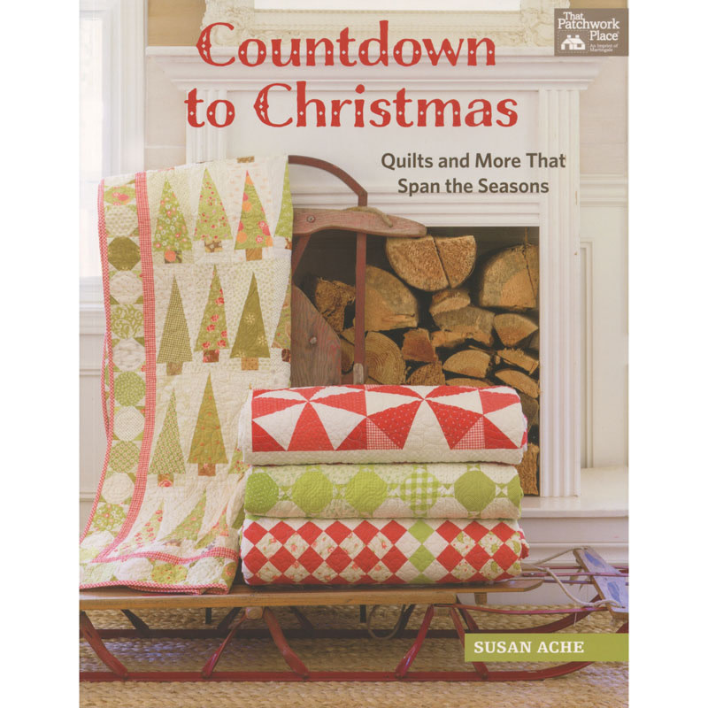 That Patchwork Place Countdown to Christmas, by Susan Ache