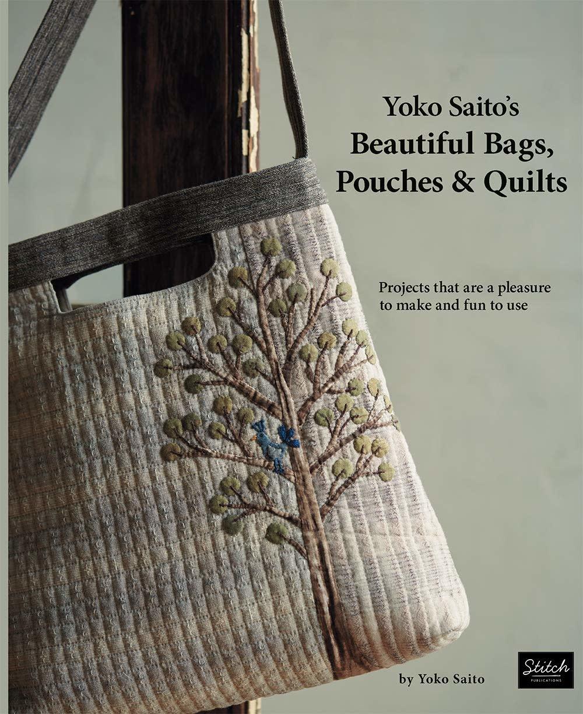 Beautiful Bags, Pouches & Quilts - Yoko Saito