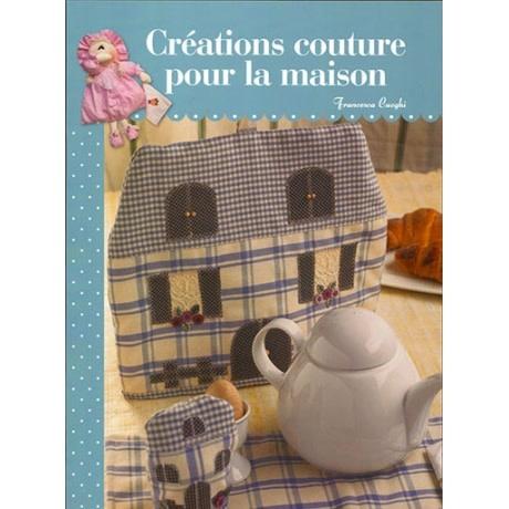 Créations Couture Pour La Maison - Boek