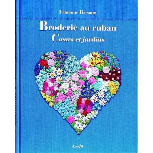BRODERIE AU RUBAN COEURS ET JARDINS
