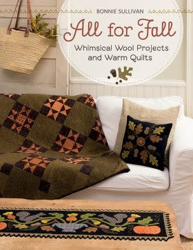 All for Fall, Whimsical Wool Projects and Warm Quilts, by Bonnie Sullivan
