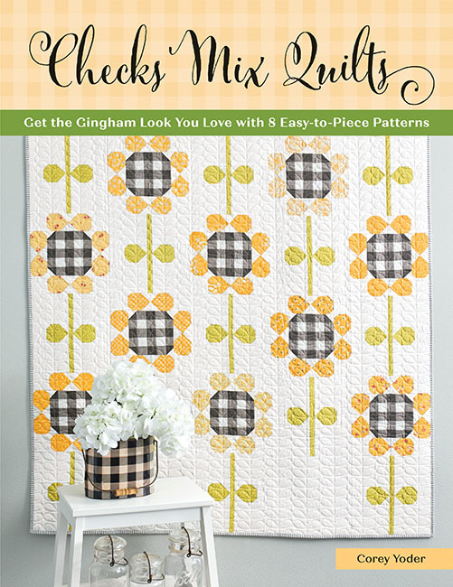 Martingale Checks Mix Quilts - Get the Gingham Look You Love with 8 Easy-to-Piece Patterns