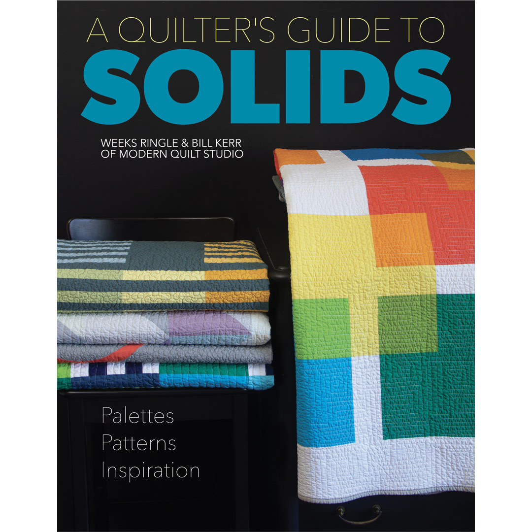 Modern Quilt Studio A Quilter's Guide to Solids, Modern Quilt Studio