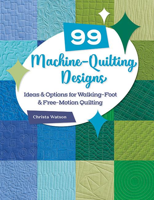 99 Machine Quilting Designs Christa Watson (walking voet & free motion ideas)