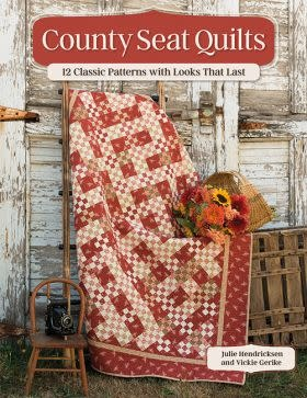 Martingale County Seat Quilts - 12 Classic Patterns with Looks That Last