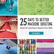 Martingale 25 days to better machine quilting