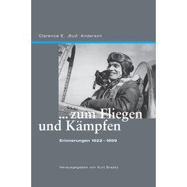 Edition Neunundzwanzigsechs Edition 296 - ...zum Fliegen und Kämpfen - Clarence E. Anderson
