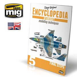 AMMO by MIG Ammo - Encyclopedia of Aircraft Modelling Techniques - Vol.5 Final Steps