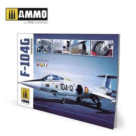AMMO by MIG AMMO - Lockheed F-104G Starfighter - Visual Modelers Guide (Multilingual)