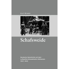 Edition Neunundzwanzigsechs Edition 296 - Schafsweide. Deutsche Geschichte auf dem Luftwaffen-Einsatzhafen Zellhausen 1936-1945 (Kurt Braatz)