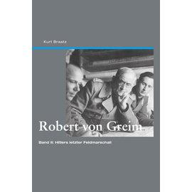 Edition Neunundzwanzigsechs Edition 296 - Robert v. Greim, Band II: Hitlers letzter Feldmarschall