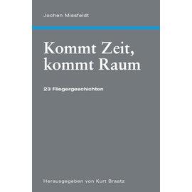 Edition Neunundzwanzigsechs Edition 296 - Jochen Missfeldt - Kommt Zeit, kommt Raum - 23 Fliegergeschichten