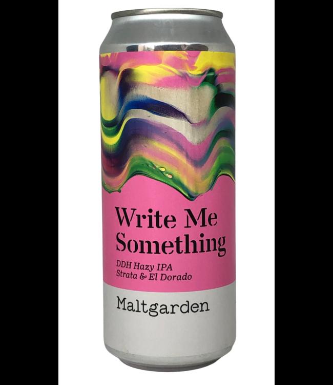 Maltgarden Maltgarden Write Me Something 500ml